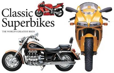 Classic Superbikes: The World's Greatest Bikes