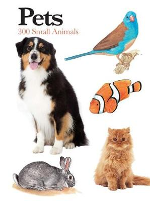 Pets: 300 Small Animals