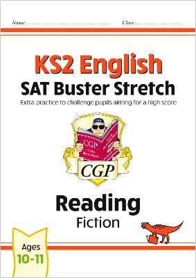 New KS2 English Reading SAT Buster Stretch: Fiction (for tests in 2018 and beyond)