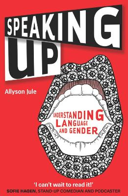Speaking Up: Understanding Language and Gender