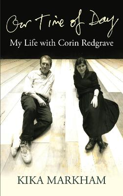 Our Time of Day: My Life with Corin Redgrave