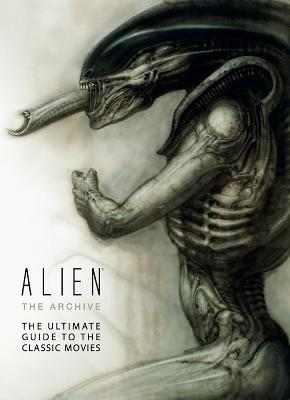 Alien - The Archive: The Ultimate Guide to the Classic Movies