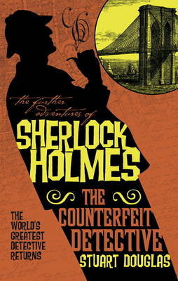 Further Adventures of Sherlock Holmes: The Counterfeit Detective