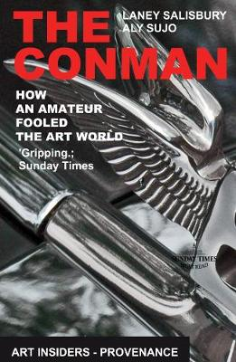 The Conman: How an Amateur Fooled the Art World