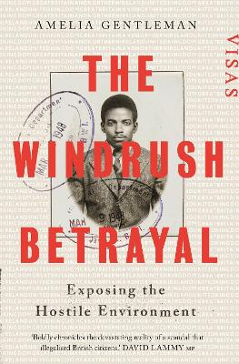 The Windrush Betrayal: Exposing the Hostile Environment
