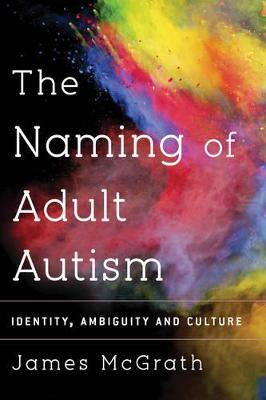 Naming Adult Autism: Culture, Science, Identity