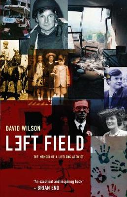 Left Field: The memoir of a lifelong activist