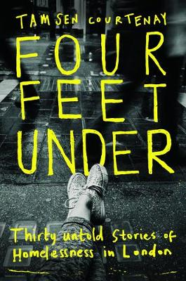 Four Feet Under: Untold stories of homelessness in London