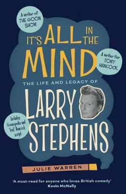 It's All In The Mind: The Life and Legacy of Larry Stephens