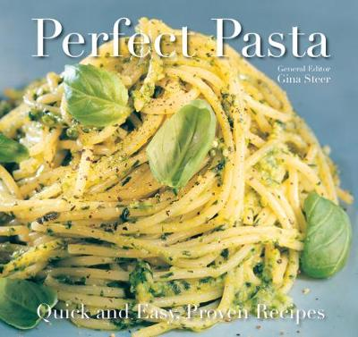 Perfect Pasta: Quick and Easy Recipes