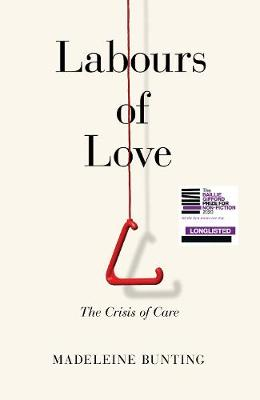 Labours of Love: The Crisis of Care