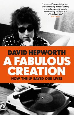 A Fabulous Creation: How the LP Saved Our Lives