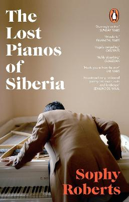The Lost Pianos of Siberia: A Sunday Times Book of 2020