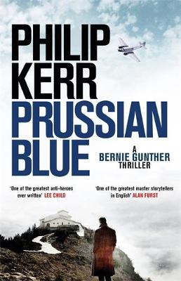 Prussian Blue: 12: Bernie Gunther Thriller