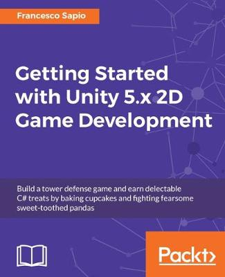 Getting Started with Unity 5.x 2D Game Development