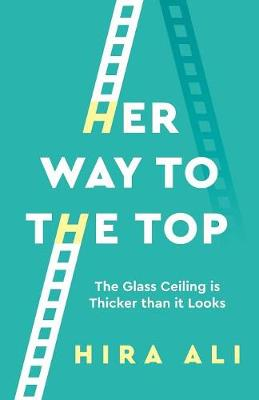 Her Way To The Top: The Glass Ceiling Is Thicker Than It Looks