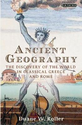 Ancient Geography: The Discovery of the World in Classical Greece and Rome