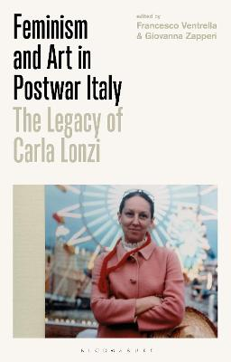 Feminism and Art in Postwar Italy: The Legacy of Carla Lonzi