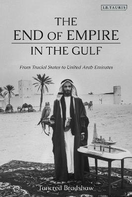 The End of Empire in the Gulf: From Trucial States to United Arab Emirates