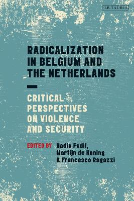 Radicalization in Belgium and the Netherlands: Critical Perspectives on Violence and Security