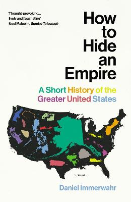 How to Hide an Empire: A Short History of the Greater United States