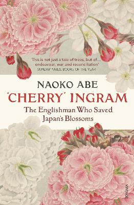 'Cherry' Ingram: The Englishman Who Saved Japan's Blossoms