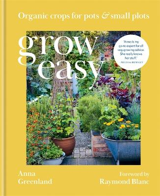 Grow Easy: Organic crops for pots and small plots