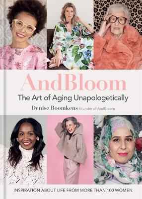 AndBloom: The Art of Aging Unapologetically