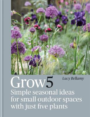 Grow 5: Simple seasonal recipes for small outdoor spaces with just five plants