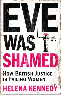 Eve Was Shamed: How British Justice is Failing Women