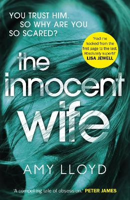 The Innocent Wife: The breakout psychological thriller of 2018, tipped by Lee Child and Peter James