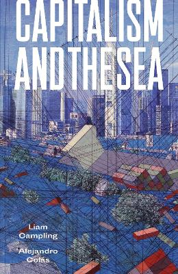 Capitalism and the Sea: The Maritime Factor in the Making of the Modern World