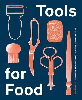 Tools for Food: The Objects that Influence How and What We Eat