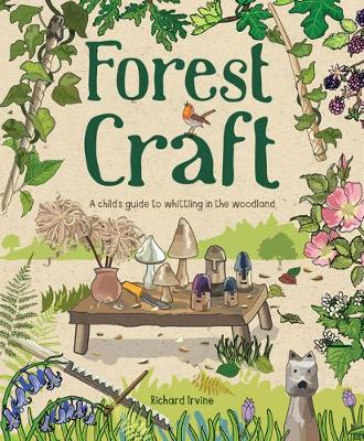 Forest Craft: A Child's Guide to Whittling in the Woodland