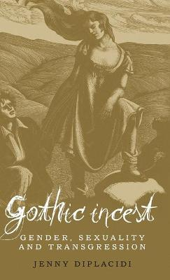 Gothic Incest: Gender, Sexuality and Transgression