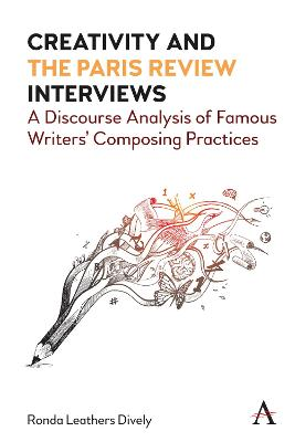Creativity and the Paris Review Interviews: A Discourse Analysis of Famous Writers' Composing Practices