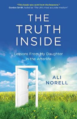 Truth Inside, The: Lessons From My Daughter In the Afterlife