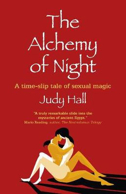 Alchemy of Night, The: A time-slip tale of sexual magic