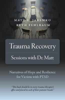 Trauma Recovery - Sessions With Dr. Matt: Narratives of Hope and Resilience for Victims with PTSD