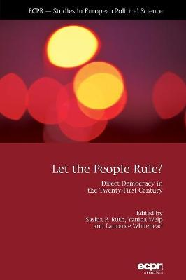 Let the People Rule: Direct Democracy in the Twenty-First Century
