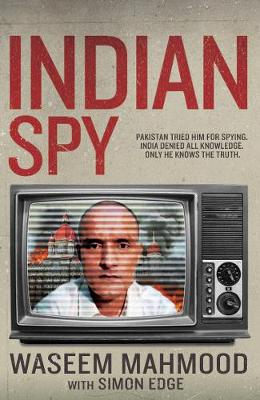 Indian Spy: Pakistan tried him for espionage. India denied all knowledge. Only he knows the truth