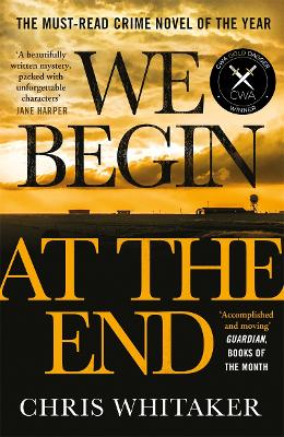We Begin at the End: A Guardian and Express Best Thriller of the Year