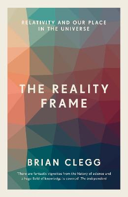The Reality Frame: Relativity and our place in the universe