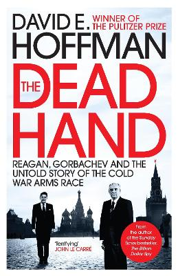 The Dead Hand: Reagan, Gorbachev and the Untold Story of the Cold War Arms Race
