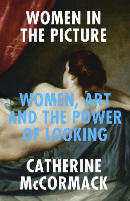 Women in the Picture: What Culture Does with Women's Bodies and How We Can Learn to See Differently