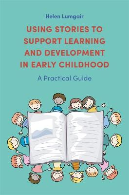 Using Stories to Support Learning and Development in Early Childhood: A Practical Guide