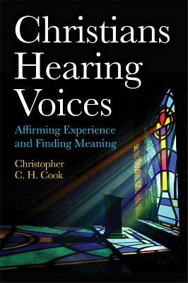 Christians Hearing Voices: Affirming Experience and Finding Meaning
