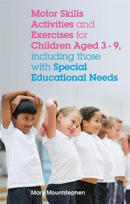 Motor Skills Activities and Exercises for Children aged 3-9, including those with Special Educational Needs