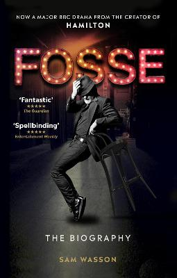 Fosse: The Biography