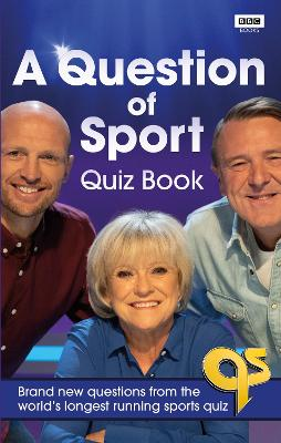 A Question of Sport Quiz Book: Brand new questions from the world's longest running sports quiz